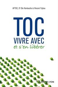Vincent Trybou et  AFTOC - Toc : vivre avec et s'en libérer.