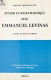 Vincent Tsongo Luutu et Xavier Lacroix - Penser le socio-politique avec Emmanuel Lévinas.