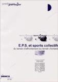 Vincent Valéry et  Collectif - EPS et sports collectifs : du terrain d'affrontement au terrain d'entente.
