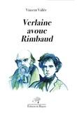 Vincent Vallée - Verlaine avoue Rimbaud.