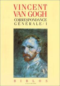 Vincent Van Gogh - Correspondances générales - Tome 1.