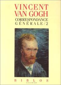 Vincent Van Gogh - Correspondances générales - Tome 2.