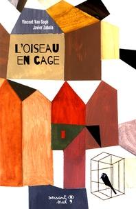 Vincent Van Gogh et Javier Zabala - L'oiseau en cage.