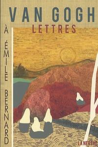 Vincent Van Gogh - Lettres à Emile Bernard.