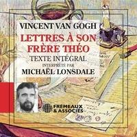 Vincent Van Gogh et Michael Lonsdale - Lettres à son frère Théo - Texte intégral.