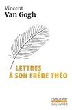 Vincent Van Gogh - Lettres à son frère Théo.