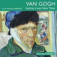 Vincent Van Gogh et Michael Lonsdale - Lettres à son frère Théo.