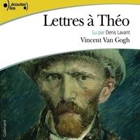 Vincent Van Gogh et Denis Lavant - Lettres à Théo.