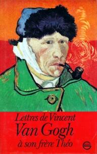 Vincent Van Gogh - Lettres de Vincent Van Gogh à son frère Théo - Comprenant un choix de lettres françaises originales et de lettres traduites du hollandais par Georges Philippart....