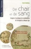 Vincent Vandenberg - De chair et de sang - Images et pratiques du cannibalisme de l'Antiquité au Moyen Age.