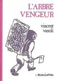 Vincent Vanoli - L'Arbre vengeur.