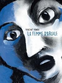 Vincent Vanoli - La femme d'argile.