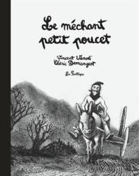Vincent Vanoli et Cédric Demangeot - Le méchant petit Poucet.