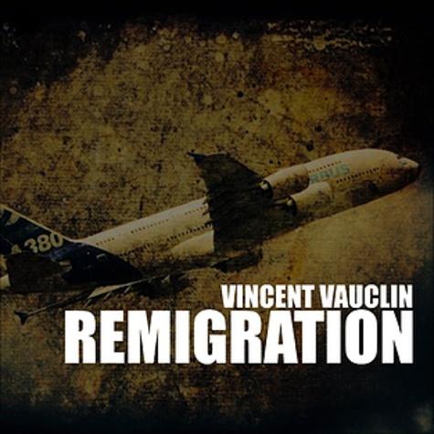 Vincent Vauclin - Remigration.