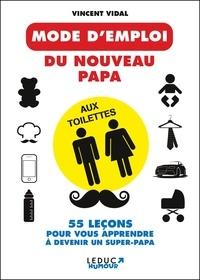 Vincent Vidal - Le mode d'emploi du nouveau papa aux toilettes.