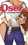 Vincent Vidal - Osez le préservatif.