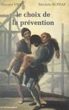 Vincent Viet et Michèle Ruffat - Le choix de la prévention.