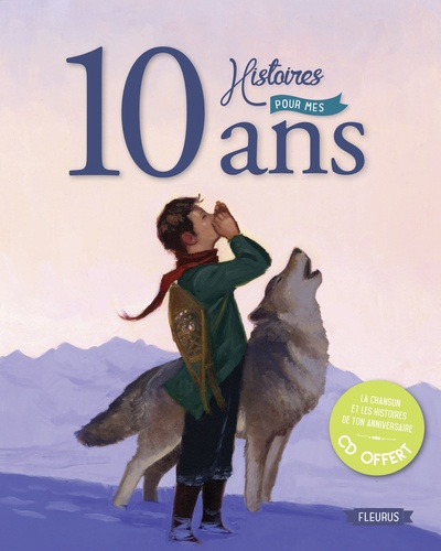 10 histoires pour mes 10 ans  avec 1 CD audio
