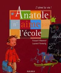 Vincent Villeminot - Anatole n'aime pas l'école.