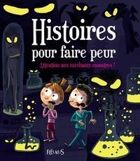 Vincent Villeminot et Fred Multier - Attention aux méchants monstres ! - Histoires pour faire peur.