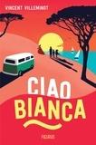 Vincent Villeminot et Laurence Ningre - Ciao Bianca.