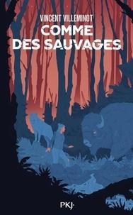Vincent Villeminot - Comme des sauvages.