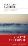 Vincent Villeminot - Fais de moi la colère.