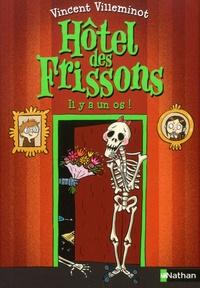 Vincent Villeminot - Hôtel des frissons Tome 5 : Il y a un os !.