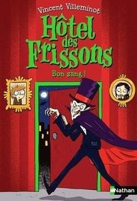 Vincent Villeminot - Hôtel des frissons Tome 8 : Bon sang !.