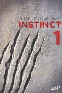 Vincent Villeminot - Instinct Tome 1 : .