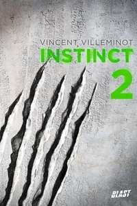 Vincent Villeminot - Instinct Tome 2 : .