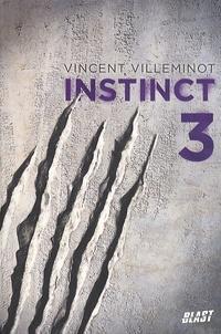 Vincent Villeminot - Instinct Tome 3 : .