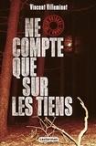 Vincent Villeminot - La brigade de l'ombre Tome 3 : Ne compte que sur les tiens.