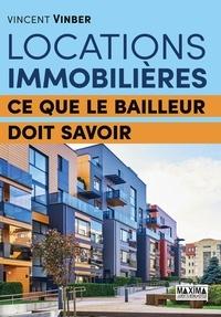 Vincent Vinber - Locations immobilières - Ce que le bailleur doit savoir.