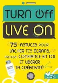 Téléchargements de livres en ligne gratuit Turn off live on RTF ePub in French par Vincent Vincent 9782017051404