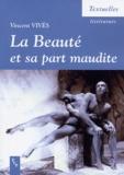 Vincent Vivès - La beauté et sa part maudite - Essai sur la poétique post-romantique.
