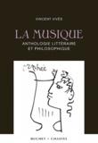 Vincent Vivès - La musique - Anthologie littéraire et philosophique.