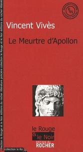 Vincent Vivès - Le Meurtre d'Apollon.