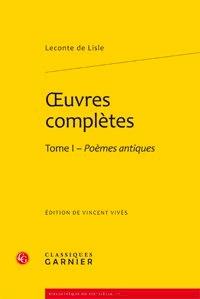 Vincent Vivès - Oeuvres complètes - Tome I, Poèmes antiques.