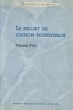 Vincent Vlès - Le projet de station touristique.
