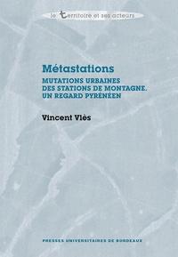 Vincent Vlès - Métastations - Mutations urbaines des stations de montagne. Un regard Pyrénéen.