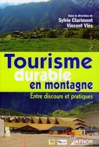 Vincent Vlès et Sylvie Clarimont - Tourisme durable en montagne - Entre discours et pratiques.