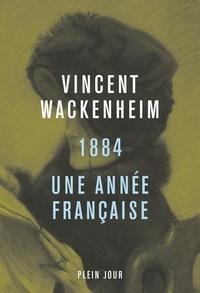 Vincent Wackenheim - 1884 - Une année française.