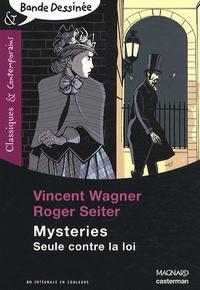 Vincent Wagner et Roger Seiter - Mysteries  : Seule contre la loi.