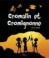 Vincent Wagner - Vincent Wagner Tome 3 : Cromalin et Cromignonne.