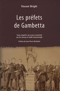 Vincent Wright et Eric Anceau - Les préfets de Gambetta.