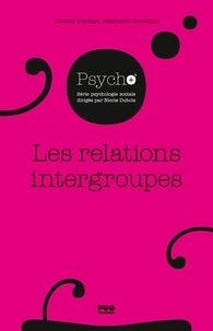 Vincent Yzerbyt et Stéphanie Demoulin - Les relations intergroupes.
