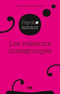 Vincent Yzerbyt et Stéphanie Demoulin - Les relations intergroupes.