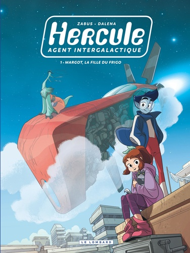 Hercule, agent intergalactique / Margot, la fille du frigo