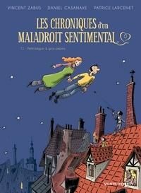 Vincent Zabus et Daniel Casanave - Les chroniques d'un maladroit sentimental Tome 1 : Petit béguin & gros pépins.